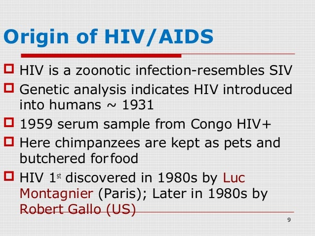 the origin and history of aids Part one: chapter three politics & tracking aids' history part one: chapter four scientific breakthroughs  who has conducted much of the research into hiv's origin.