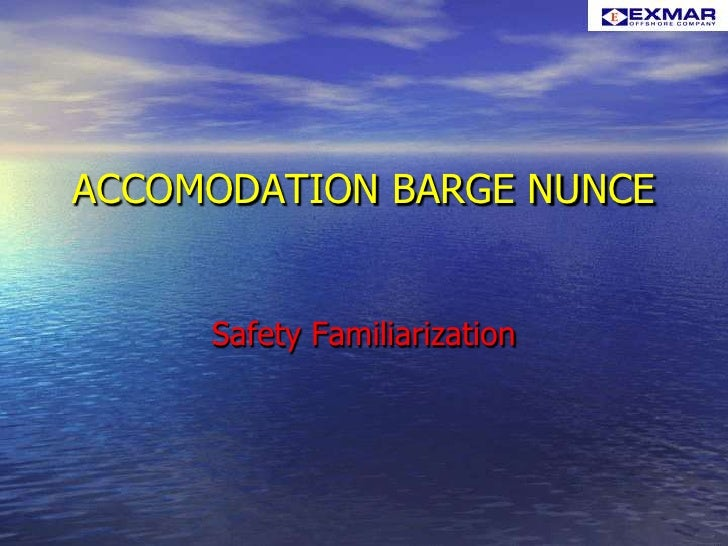ACCOMODATION BARGE NUNCE<br />Safety Familiarization<br />