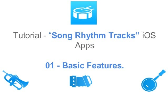 "Tutorial - ""Song Rhythm Tracks"" iOS Apps 01 - Basic Features."
