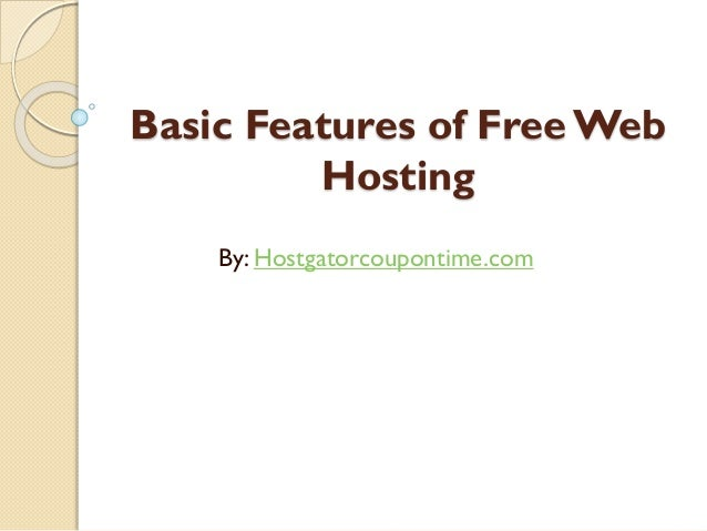 Basic Features of Free Web Hosting By: Hostgatorcoupontime.com