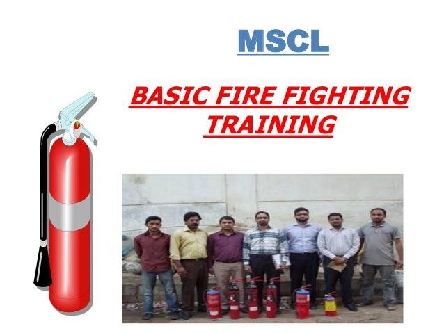 MSCL BASIC FIRE FIGHTING TRAINING