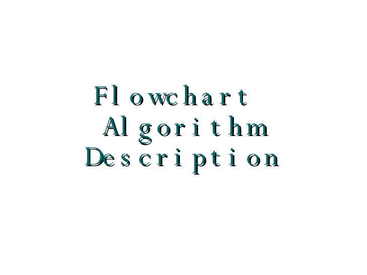 Flowchart  Algorithm Description