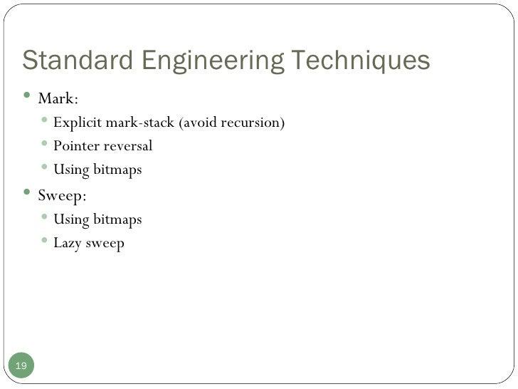 Standard Engineering Techniques <ul><li>Mark: </li></ul><ul><ul><li>Explicit mark-stack (avoid recursion) </li></ul></ul><...