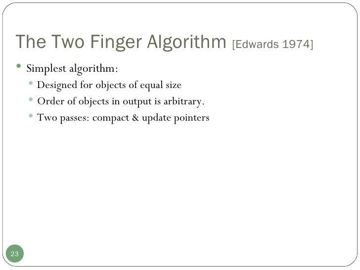 The Two Finger Algorithm  [Edwards 1974] <ul><li>Simplest algorithm:  </li></ul><ul><ul><li>Designed for objects of equal ...
