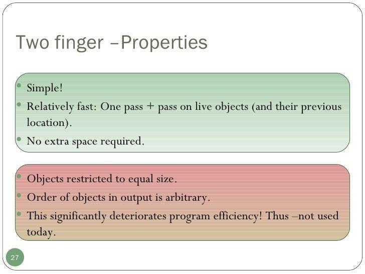 <ul><li>Simple! </li></ul><ul><li>Relatively fast: One pass + pass on live objects (and their previous location).  </li></...