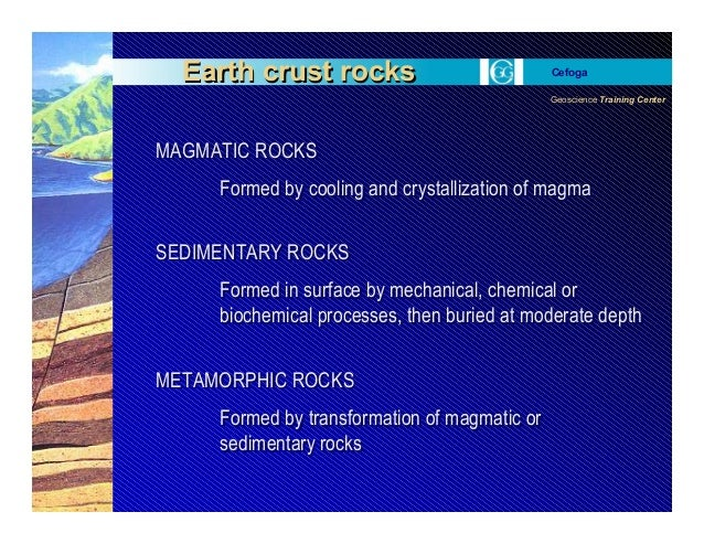 Geoscience Training Center Cefoga Earth crust rocksEarth crust rocks MAGMATIC ROCKS Formed by cooling and crystallization ...