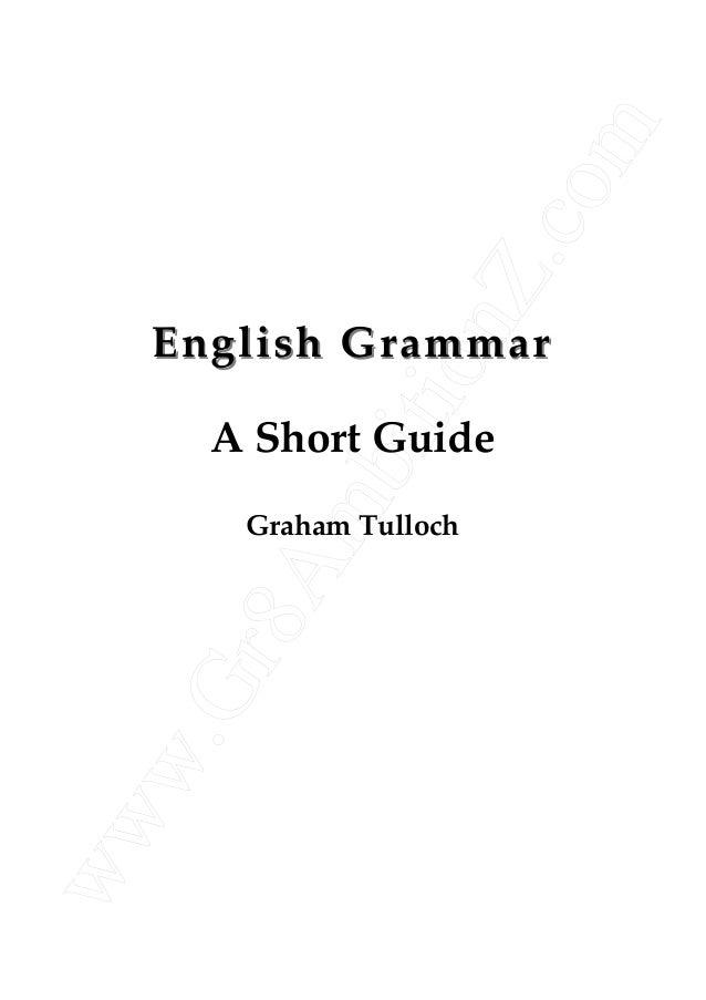 www.Gr8AmbitionZ.com English GrammarEnglish Grammar A Short Guide Graham Tulloch