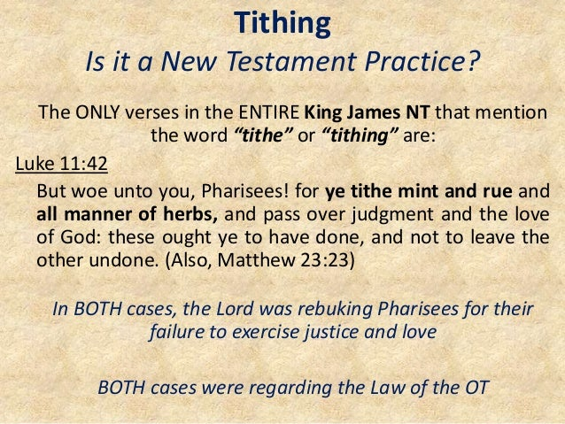 """Tithing Is it a New Testament Practice? The ONLY verses in the ENTIRE King James NT that mention the word """"tithe"""" or """"tith..."""