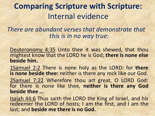 Comparing Scripture with Scripture: Internal evidence There are abundant verses that demonstrate that this is in no way tr...
