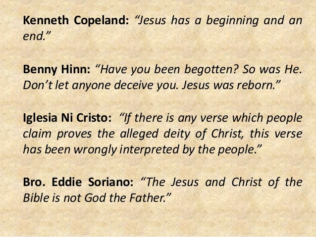 """Kenneth Copeland: """"Jesus has a beginning and an end."""" Benny Hinn: """"Have you been begotten? So was He. Don't let anyone dec..."""