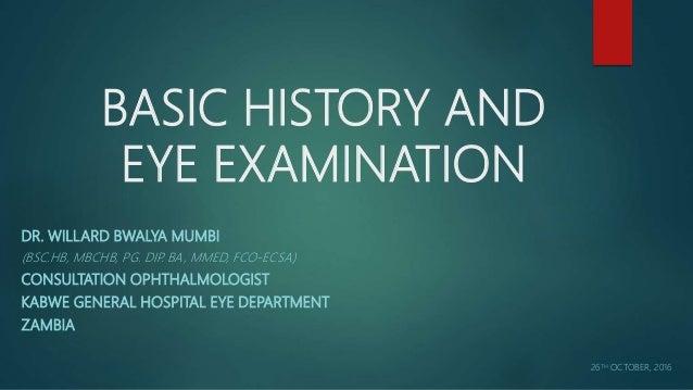 0172f831981 BASIC HISTORY AND EYE EXAMINATION DR. WILLARD BWALYA MUMBI (BSC.