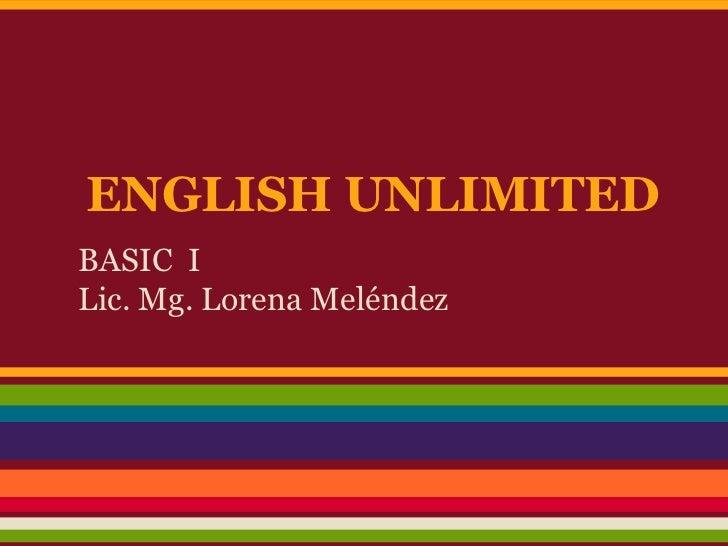 ENGLISH UNLIMITEDBASIC ILic. Mg. Lorena Meléndez