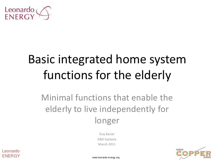 Basic integrated home system functions for the elderly<br />Minimal functions that enable the elderly to live independentl...