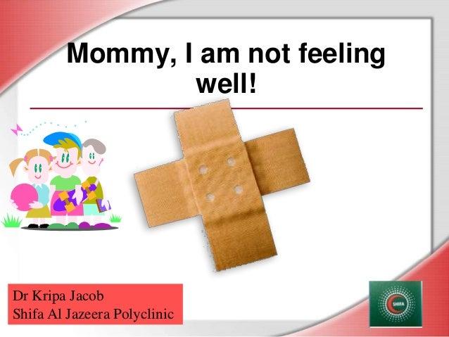 Mommy I Am Not Feeling Well