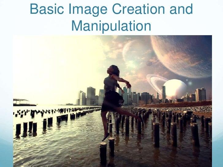 Basic Image Creation and       Manipulation