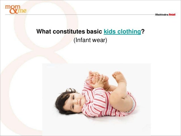 What constitutes basic kids clothing?            (Infant wear)