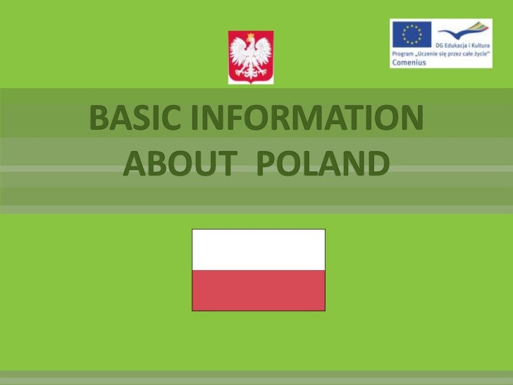 BASIC INFORMATION ABOUT  POLAND<br />