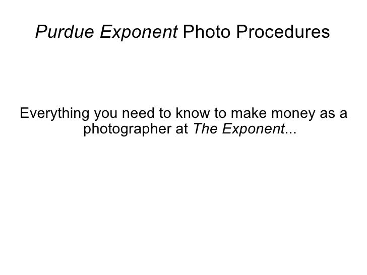 Purdue Exponent  Photo Procedures Everything you need to know to make money as a photographer at  The   Exponent ...