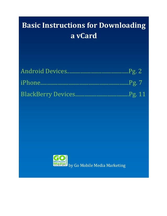 Basic Instructions for Downloading Basic Instructionsfor Downloading a avCard vCard Android Phone iPhone Android Devices.....