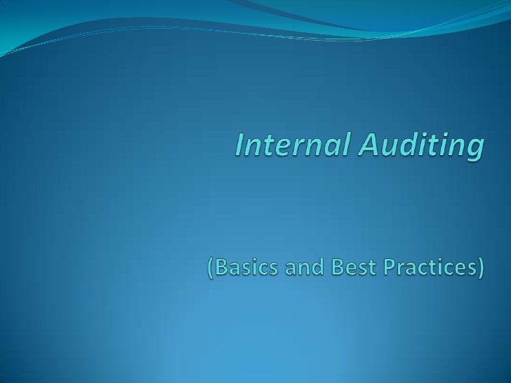Internal Auditing(Basics and Best Practices)<br />