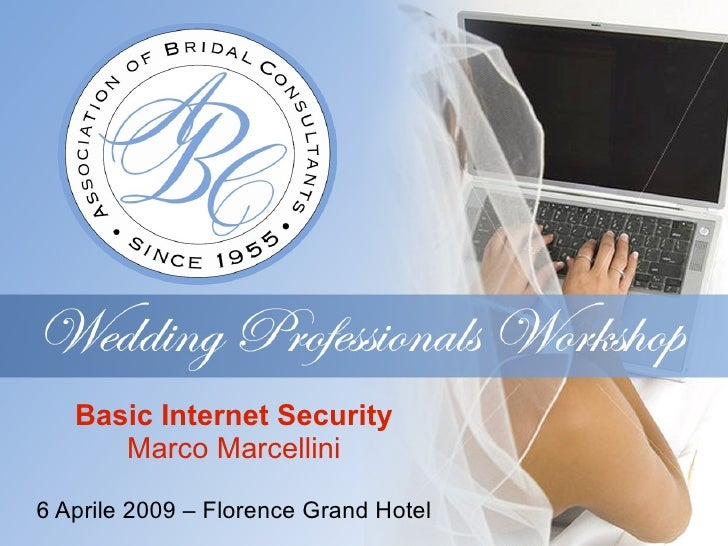Basic Internet Security       Marco Marcellini  6 Aprile 2009 – Florence Grand Hotel