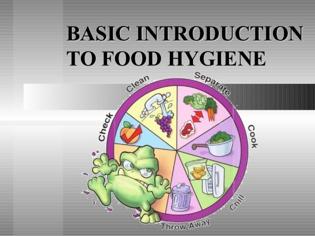 the introduction of food hygiene health essay This free management essay on essay: health and safety in the workplace is  perfect for management students to use as an example  the objectives of this  essay to discuss the safety and wellbeing of all workers are necessary   introduction.