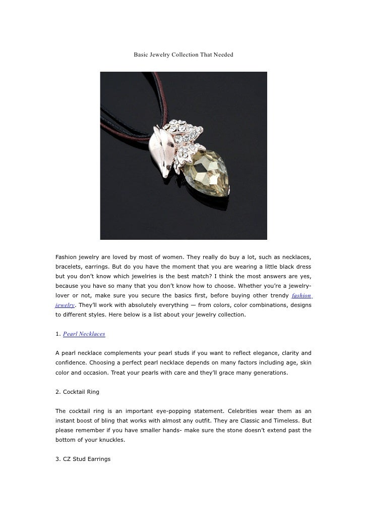 Basic Jewelry Collection That Needed     Fashion jewelry are loved by most of women. They really do buy a lot, such as nec...