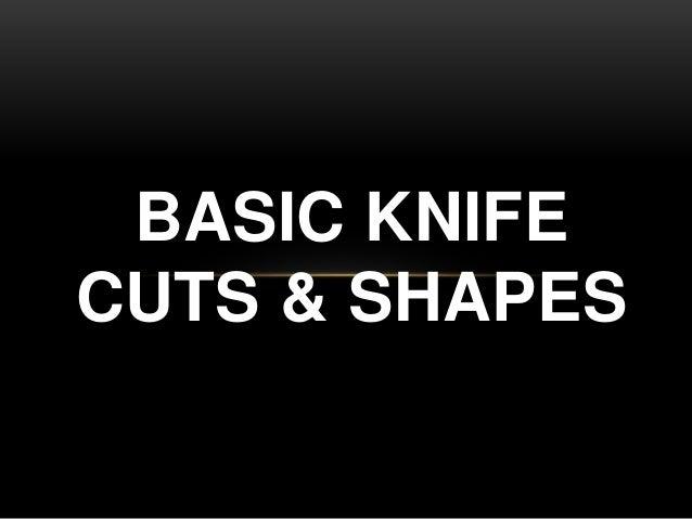 BASIC KNIFE CUTS & SHAPES