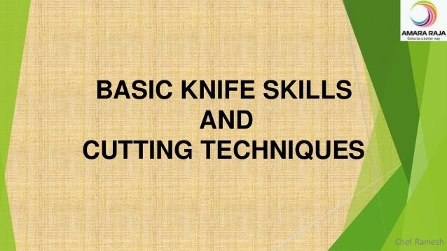 BASIC KNIFE SKILLS AND CUTTING TECHNIQUES Chef Ramesh