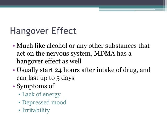 nervous system and ecstasy hangover essay Alcohol is classified as a depressant because it slows down the central nervous system the research papers and reports can be brown university box 1928.