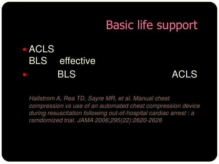 basic life support 2 essay Life support essays what does life hold for a person who is only living by the technology of a life support machine the person who is ill does not have a chance of waking up and being able to live a normal life.