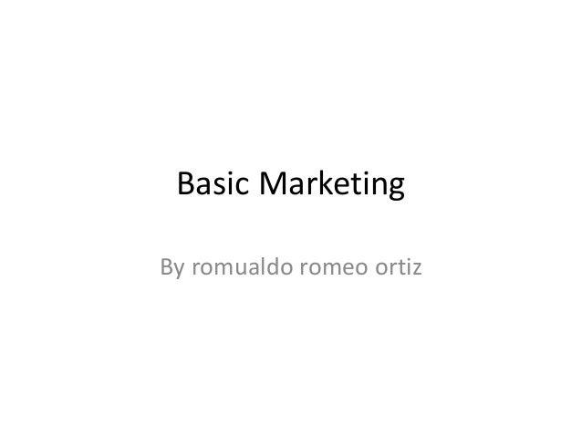 Basic Marketing By romualdo romeo ortiz