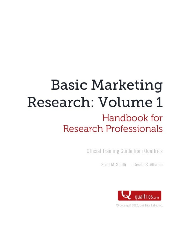 Basic Marketing Research: Volume 1 Handbook for Research Professionals Official Training Guide from Qualtrics Scott M. Smi...
