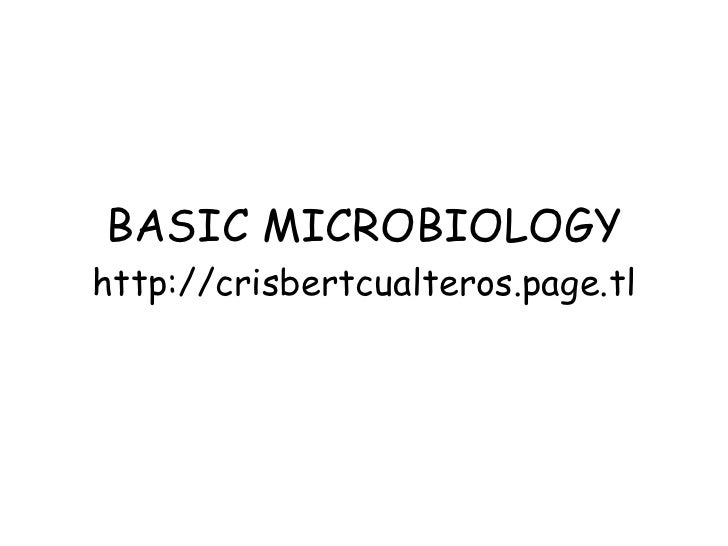BASIC MICROBIOLOGY http://crisbertcualteros.page.tl