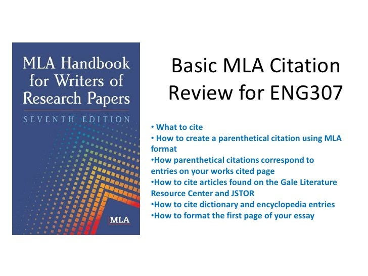 Basic MLA Citation    Review for ENG307• What to cite• How to create a parenthetical citation using MLAformat•How parenthe...