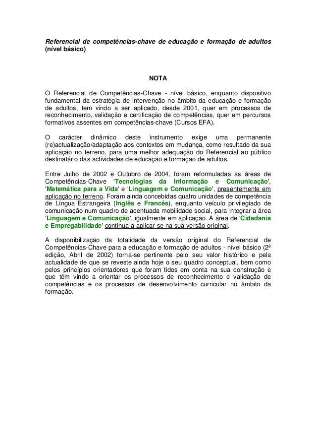 Referencial de competências-chave de educação e formação de adultos (nível básico) NOTA O Referencial de Competências-Chav...