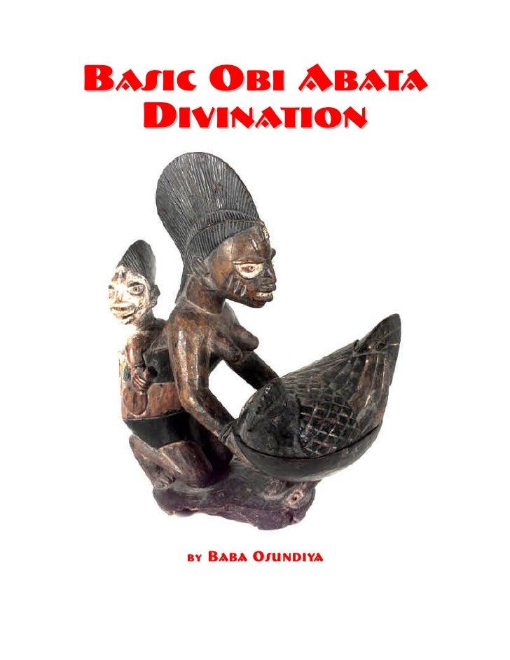 BASIC OBI ABATA  DIVINATION    by   B A B A O S U N D I YA