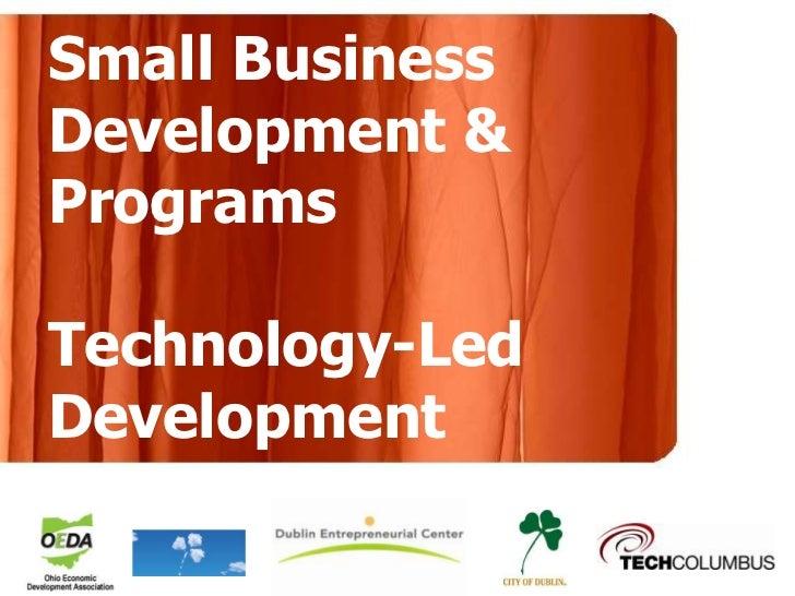 Small Business Development & ProgramsTechnology-Led Development<br />