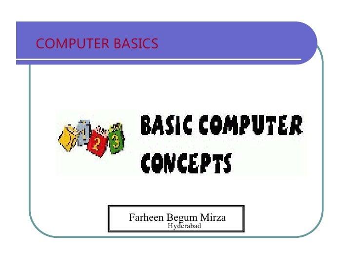 COMPUTER   BASICS Farheen Begum Mirza Hyderabad