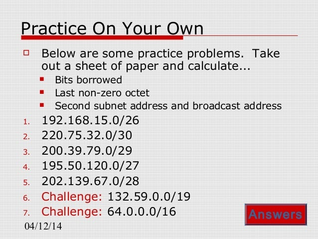 subnetting questions With the speed tips in this video, and a little practice, it won't be unreasonable to be able to solve subnetting questions in as little as 10 seconds.