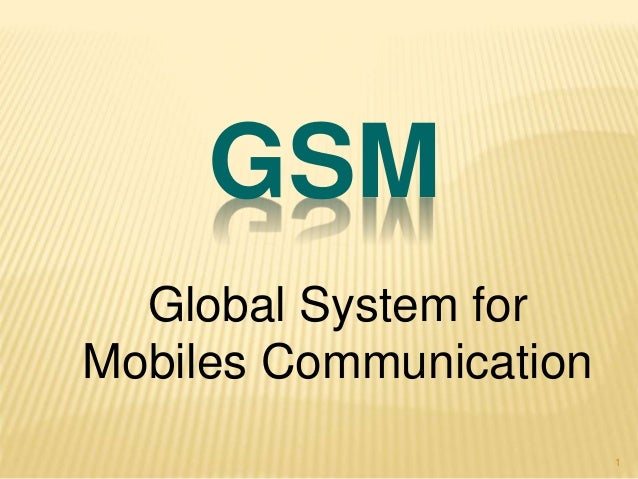 1 GSM Global System for Mobiles Communication