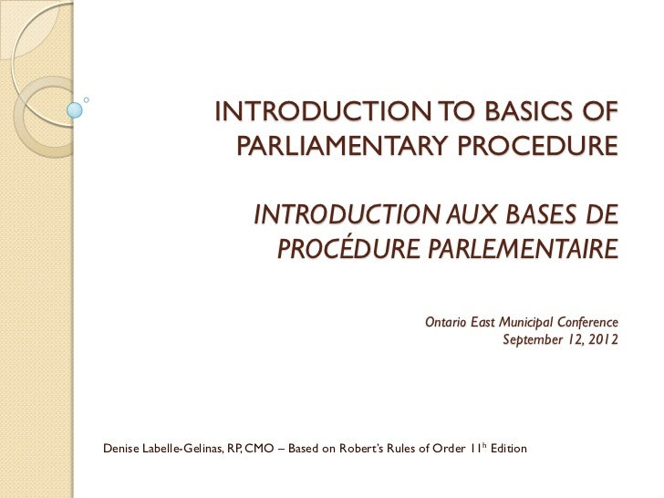 INTRODUCTION TO BASICS OF                      PARLIAMENTARY PROCEDURE                           INTRODUCTION AUX BASES DE...