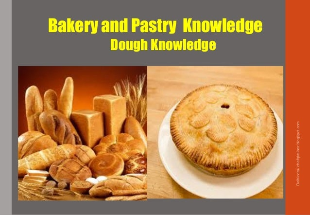 Bakery and Pastry Knowledge Dough Knowledge Delhindra/chefqtrainer.blogspot.com