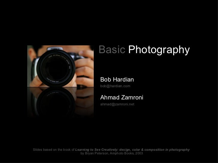 Basic Photography                                          Bob Hardian                                          bob@hardia...