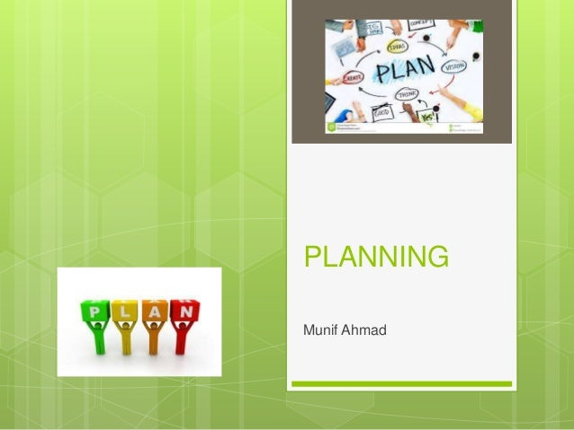PLANNING Munif Ahmad