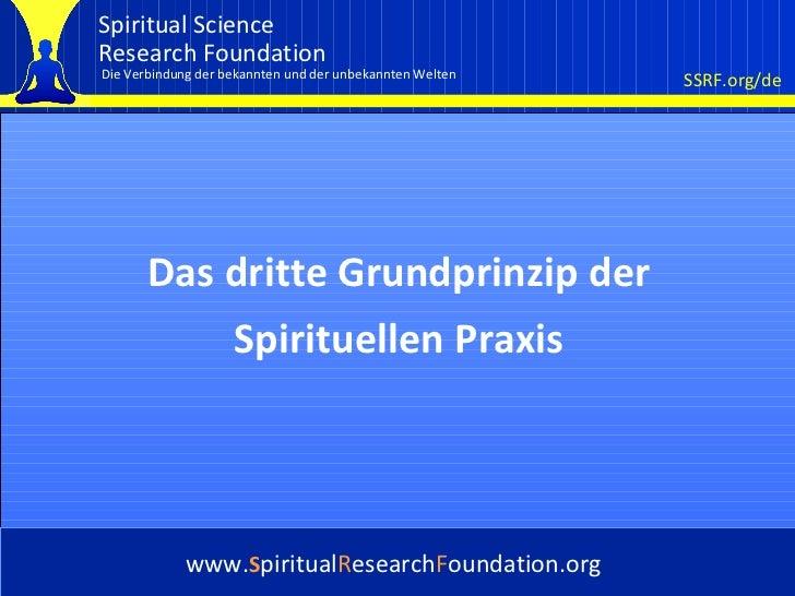 Cover Das dritte Grundprinzip der Spirituellen Praxis www. S piritual R esearch F oundation.org