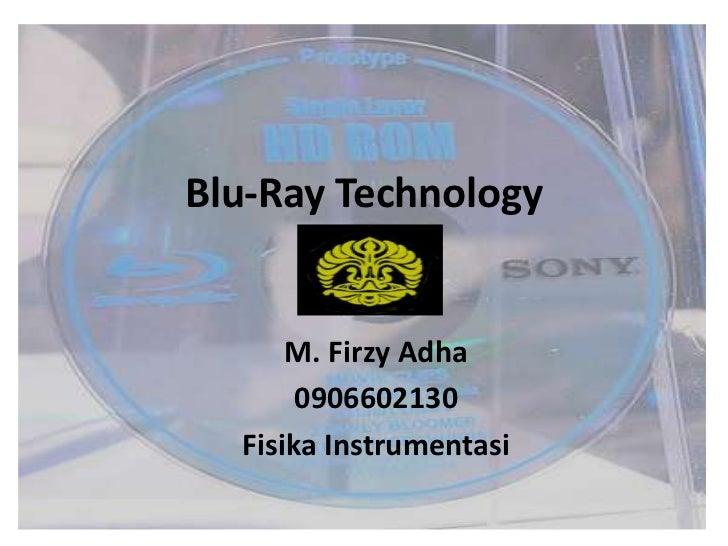Blu-Ray Technology      M. Firzy Adha       0906602130  Fisika Instrumentasi