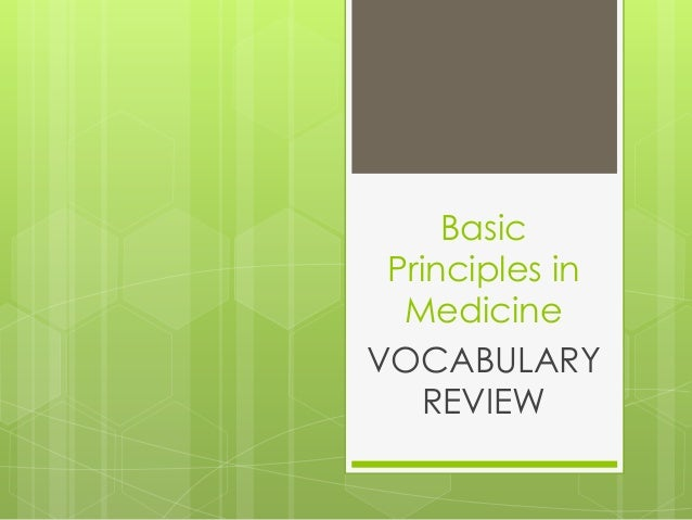 Basic Principles in Medicine VOCABULARY REVIEW