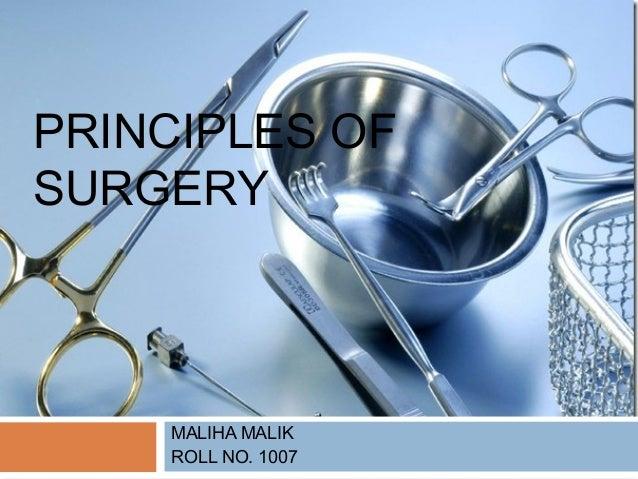 PRINCIPLES OF SURGERY  MALIHA MALIK ROLL NO. 1007