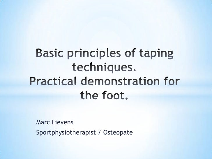 Marc Lievens<br />Sportphysiotherapist / Osteopate<br />Basic principles of taping techniques. Practical demonstrationfor ...